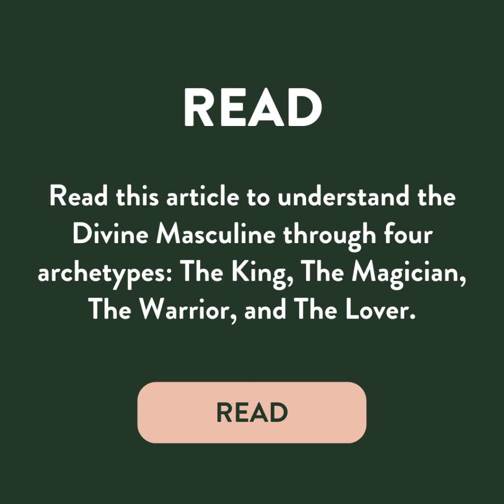 Read this article to understand the Divine Masculine through four archetypes.